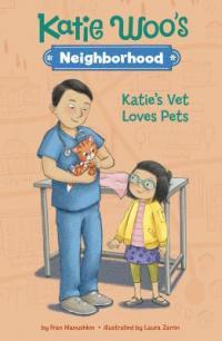 Cover image for Katie Woo's Neighborhood: Katie's Vet Loves Pets by Fran Manushkin