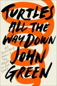 Cover image for Turtles All The Way Down by John Green