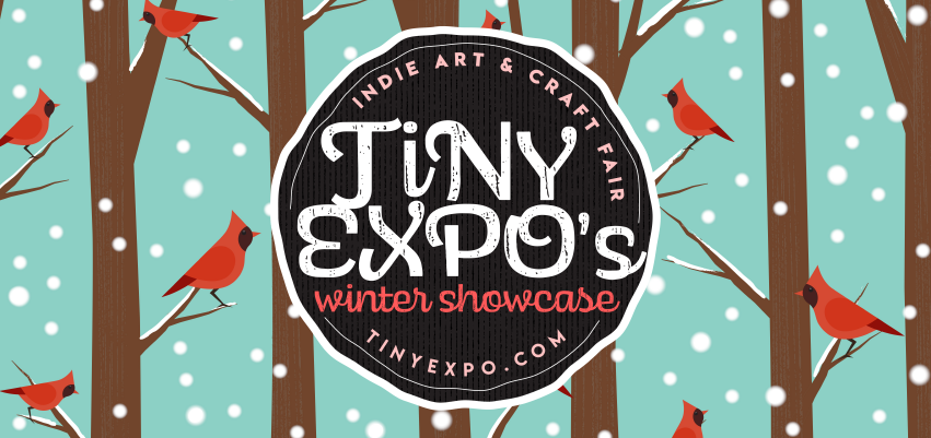 Tiny Expo's Winter Showcase. .