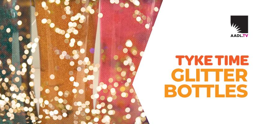 Tyke Time Glitter Bottles. .