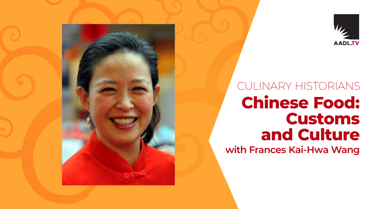 Culinary Historians. Chinese Food: Customs and Culture with Frances Kai-Hwa Wang on AADL.TV.