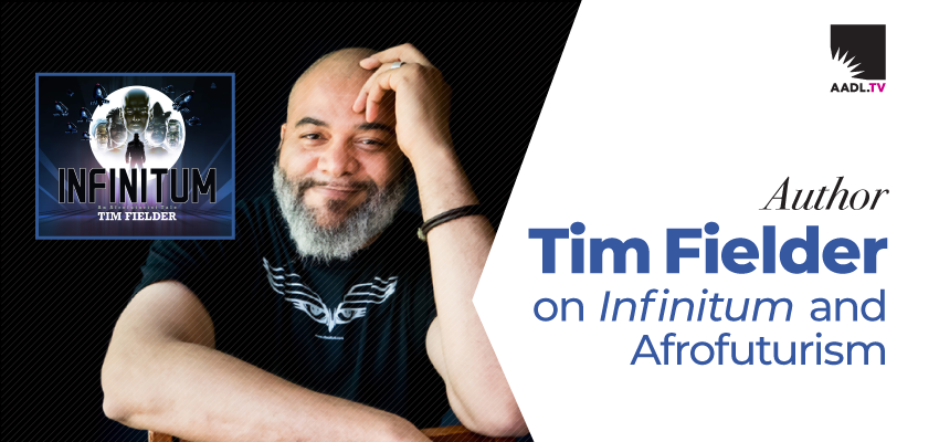 Tim Fielder on Infinitum and Afrofuturism. .