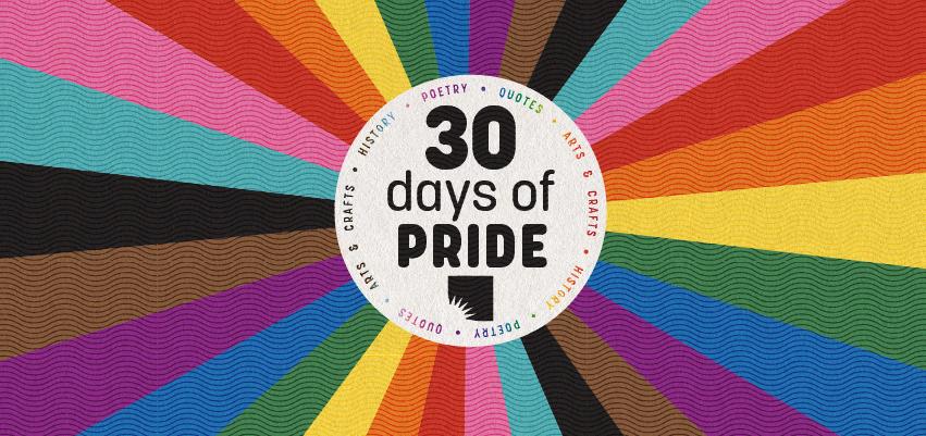 30 Days of Pride. 30 Days of Pride.