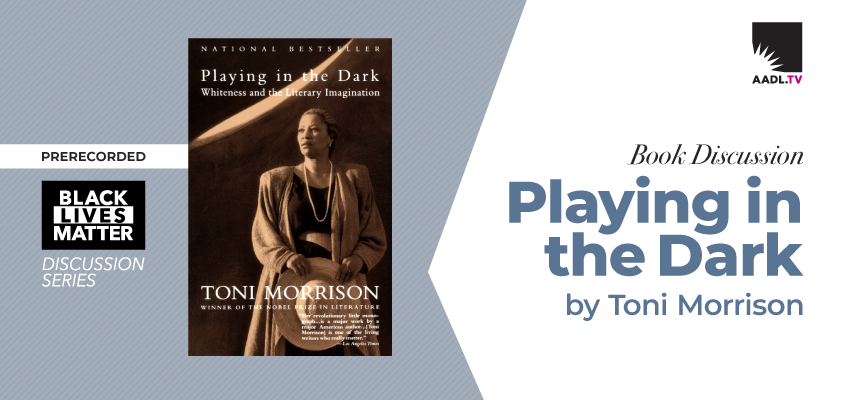 Book Discussion | Playing in the Dark: Whiteness and the Literary Imagination by Toni Morrison. .