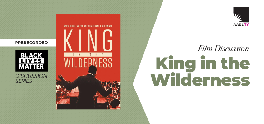 Film Discussion: King in the Wilderness. .