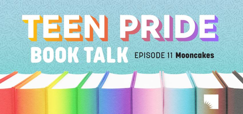 Teen Pride Book Talk Episode 11. .
