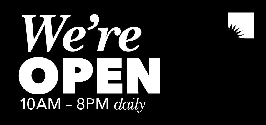 We're Open. We're Open.