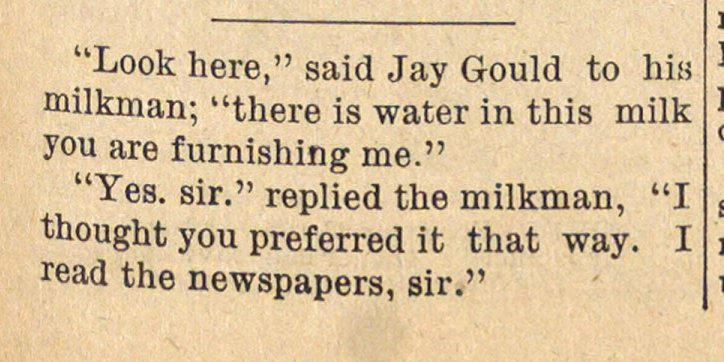 "''Look here,"" said Jay Gould to his milk... image"