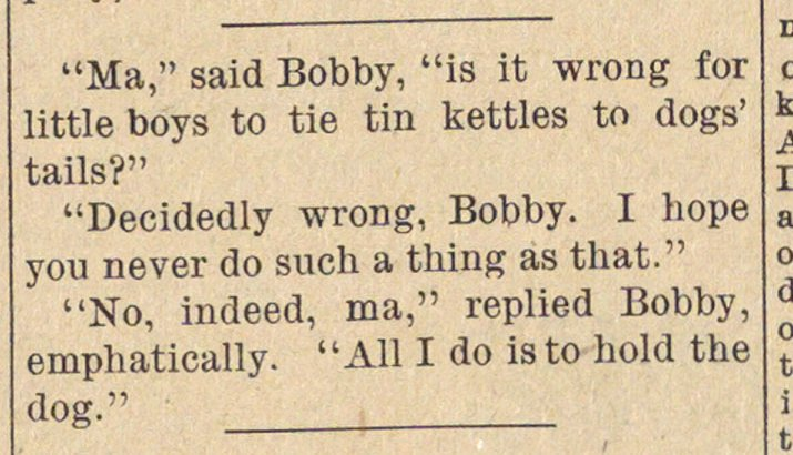 """Ma,"" said Bobby, ""is it wrong for littl... image"