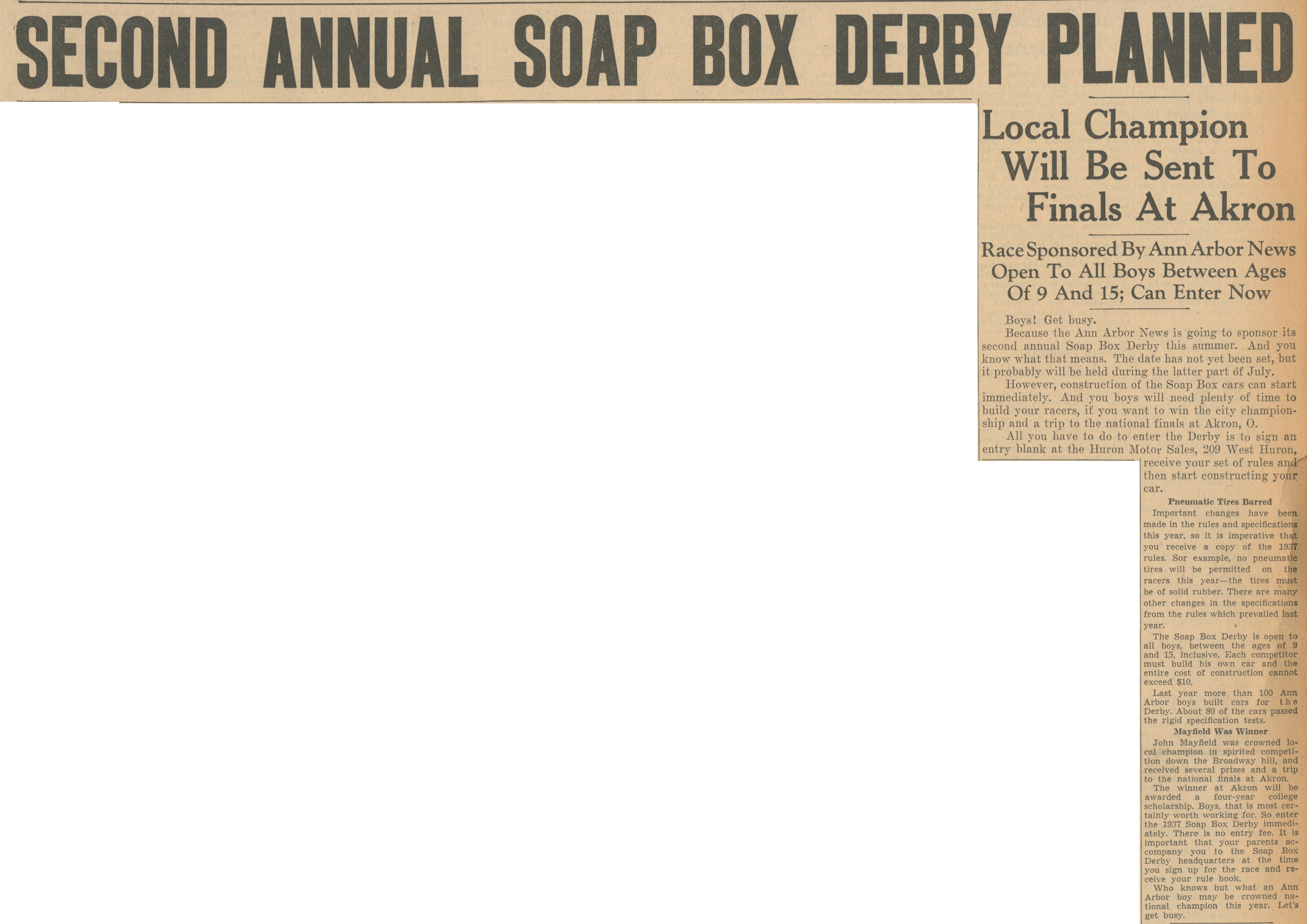 Second Annual Soap Box Derby Planned - Local Champion Will Be Sent To Finals At Akron - Race Sponsored By Ann Arbor News Open To All Boys Between Ages of 9 and 15; Can Enter Now image