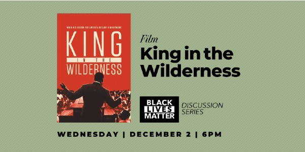 Join AADL staff and community for a discussion of Peter Kunhardt's King in the Wilderness––a documentary about the last three years of Dr. Martin Luther King Jr.'s life. The conversation is held via Zoom Wednesday (December 2) at 6pm.