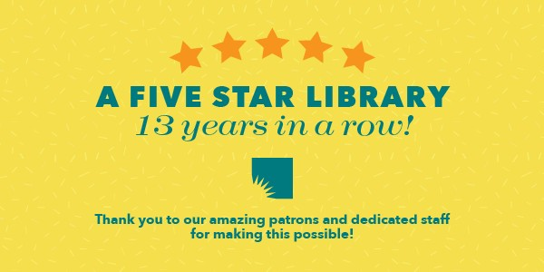 AADL is a Five Star Library for the 13th year in a row.