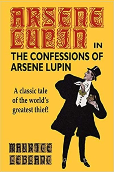 Cover image for Confessions of Arsène Lupin