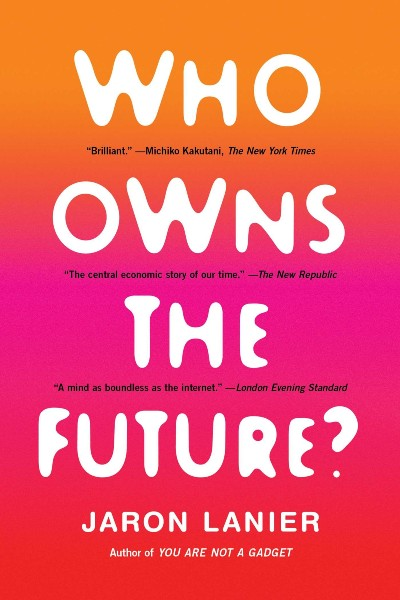 Cover image for Who Owns the Future?