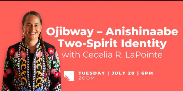 Cecelia Rose LaPointe discusses Ojibway-Anishinaabe Two-Spirit identity