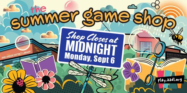 Summer Game Shop closes Sept 6 at Midnight