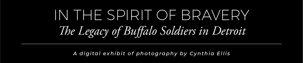 Exhibit Banner titled In The Spirit of Bravery: The Legacy of Buffalo Soldiers Detroit. A photographic exhibit by Cynthia Ellis
