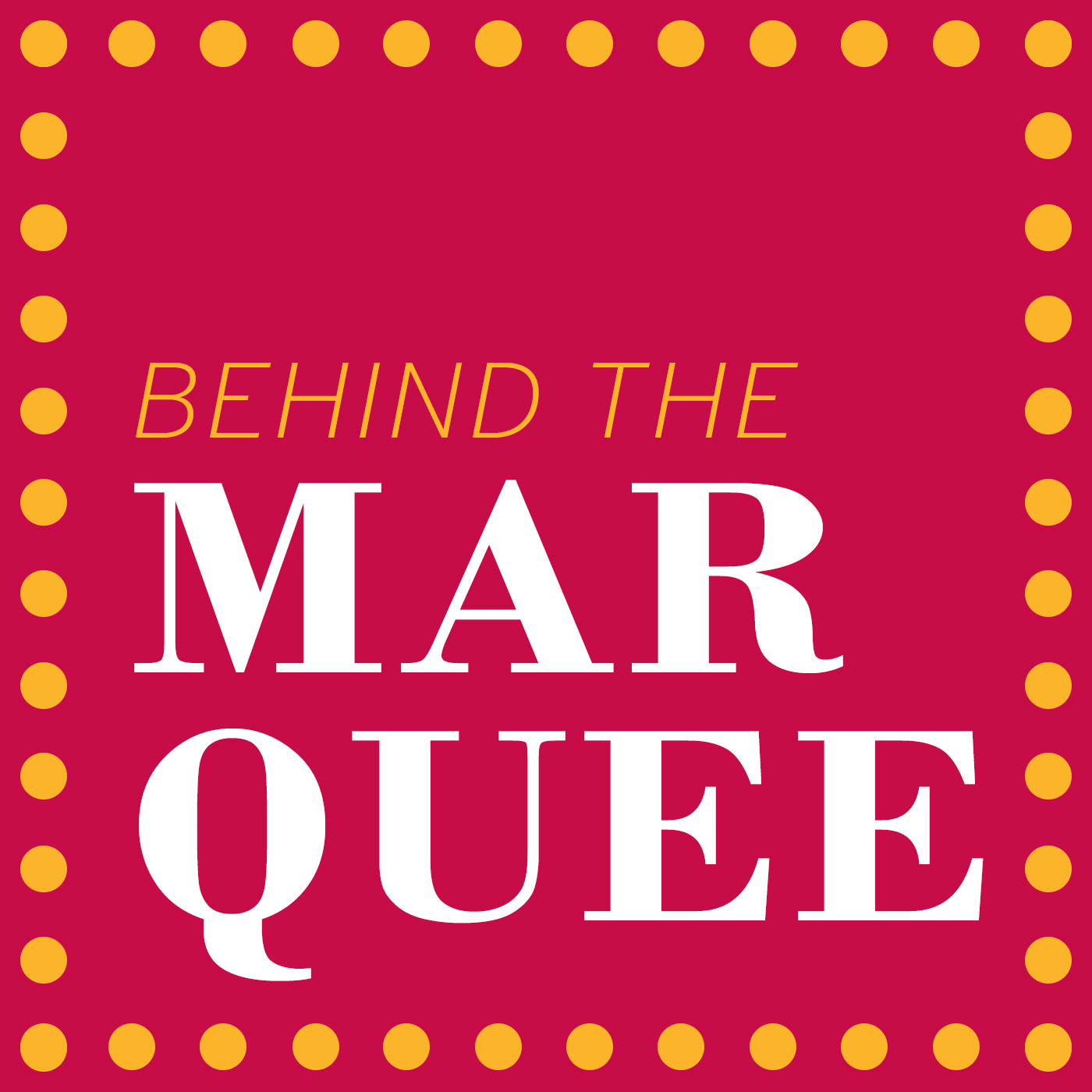 """Promotional image for Behind The Marquee: Episode 13 - """"Summer Recap"""" podcast"""