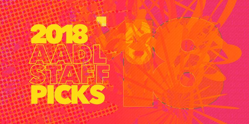 AADL 2018 Staff Picks: Books, Music, Movies & More | Ann
