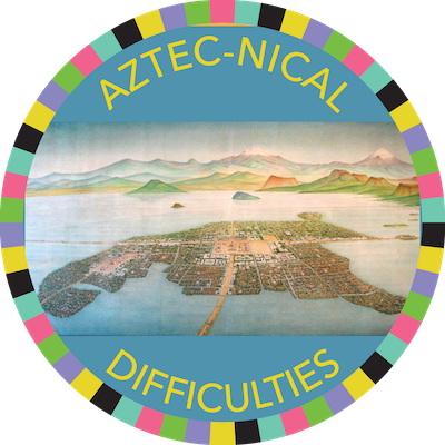 Aztec-nical Difficulties badge image