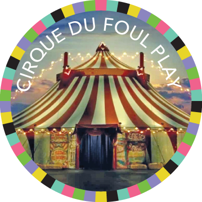 Cirque Du Foul Play badge image